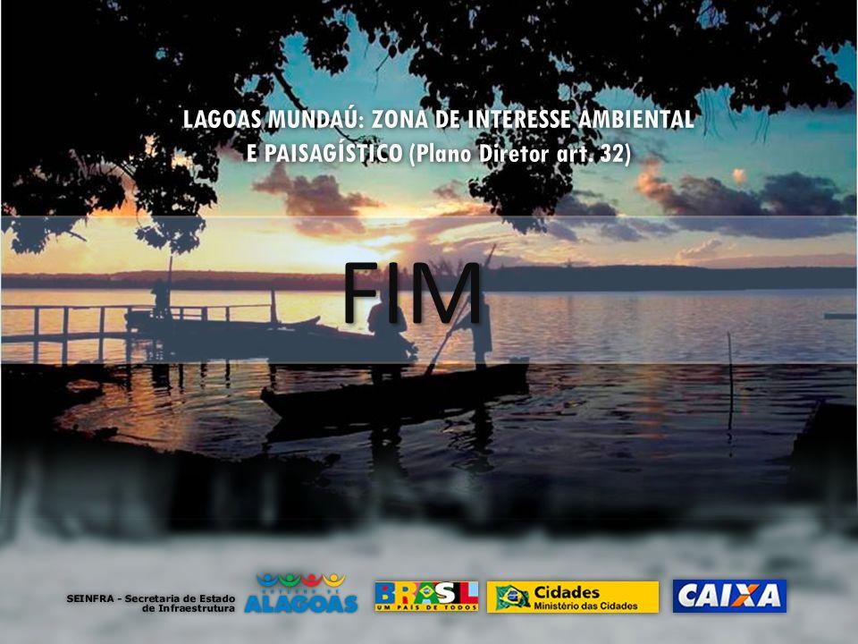 LAGOAS MUNDAÚ: ZONA DE INTERESSE AMBIENTAL E PAISAGÍSTICO (Plano Diretor art. 32)