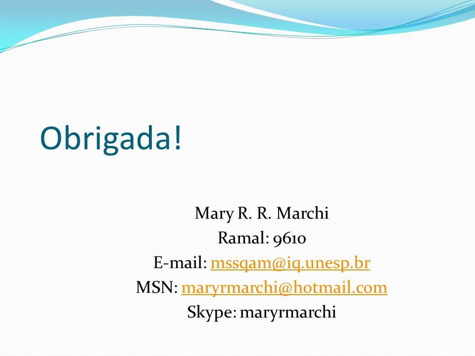 Obrigada. Mary R. R.