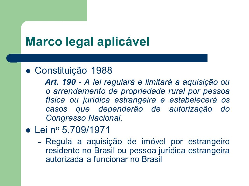 Marco legal aplicável Constituição 1988 Lei no 5.709/1971