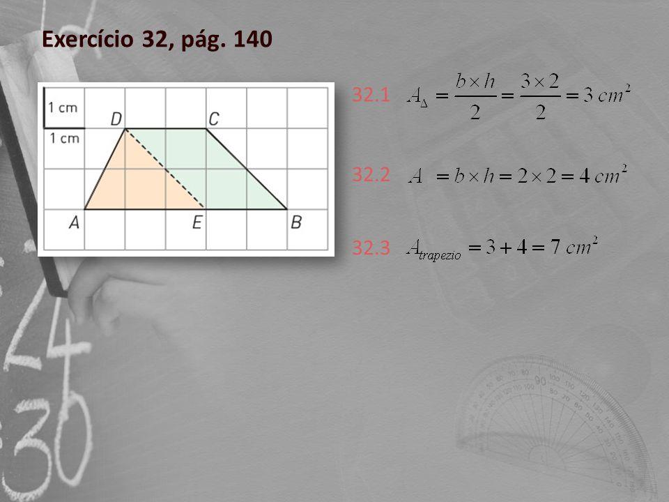 Exercício 32, pág. 140 32.1 32.2 32.3