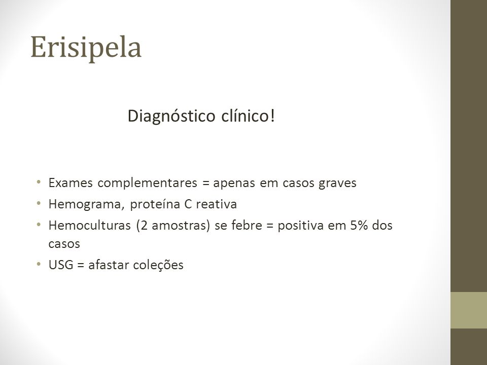 Erisipela Diagnóstico clínico!