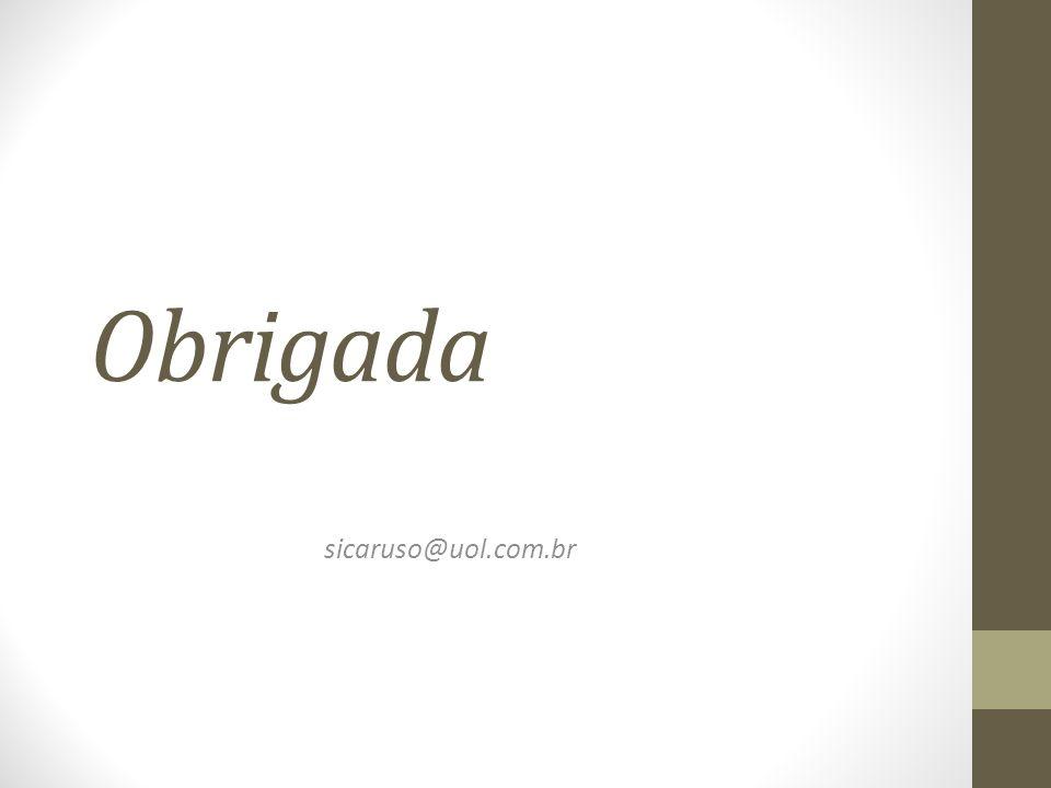 Obrigada sicaruso@uol.com.br