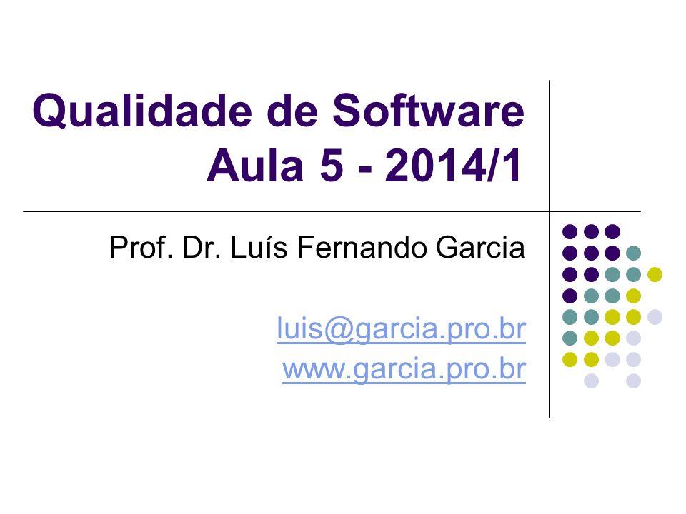 Qualidade de Software Aula 5 - 2014/1