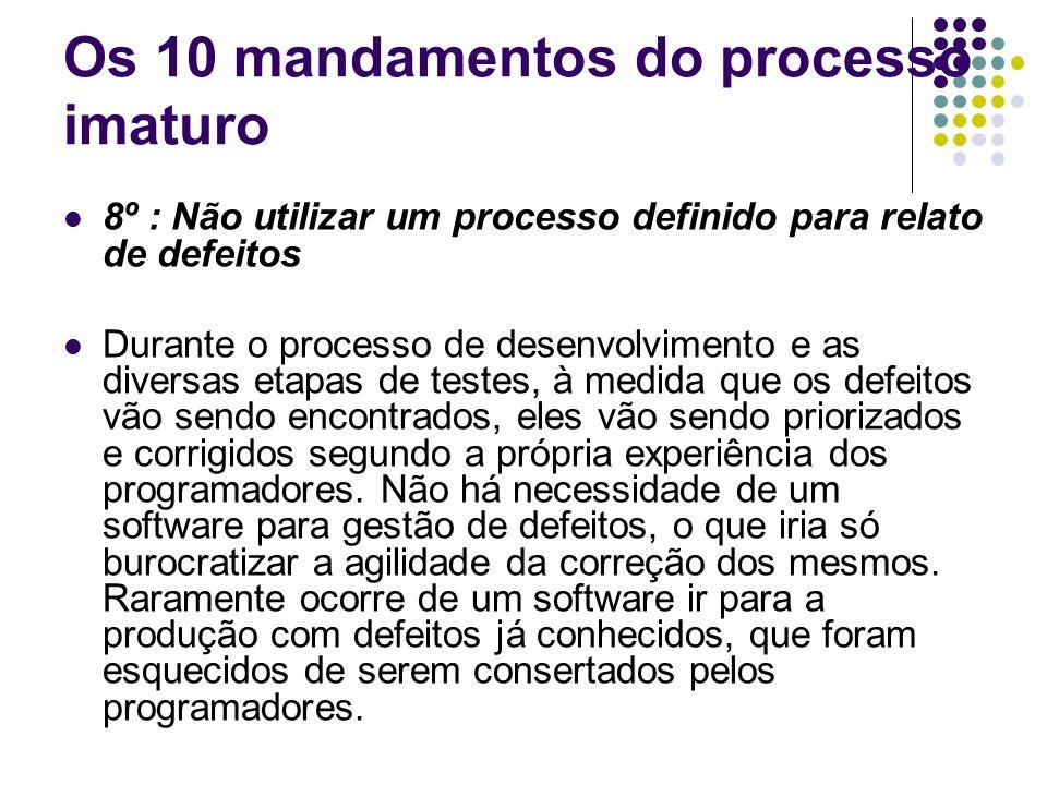 Os 10 mandamentos do processo imaturo