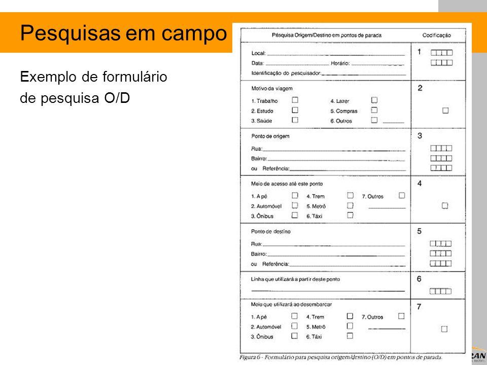 Pesquisas em campo Exemplo de formulário de pesquisa O/D