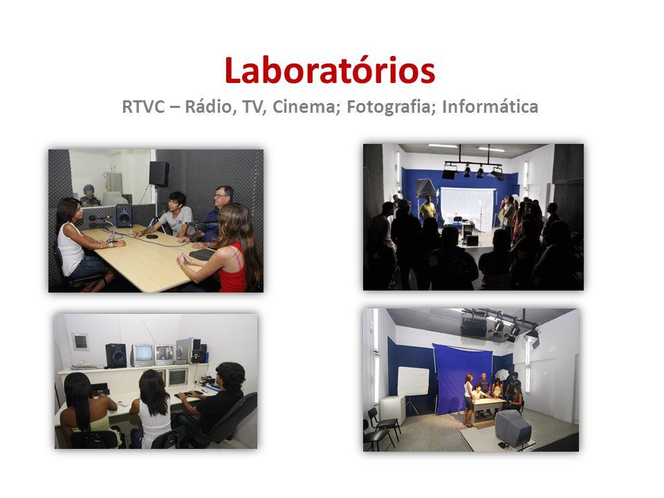 Laboratórios RTVC – Rádio, TV, Cinema; Fotografia; Informática