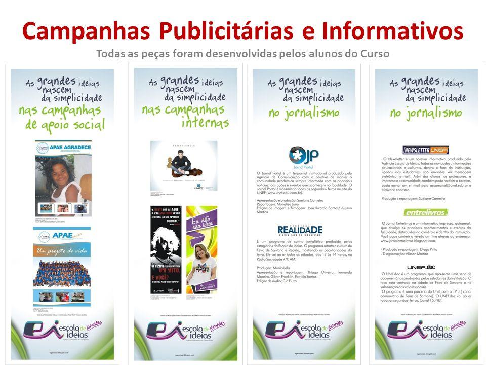 Campanhas Publicitárias e Informativos Todas as peças foram desenvolvidas pelos alunos do Curso