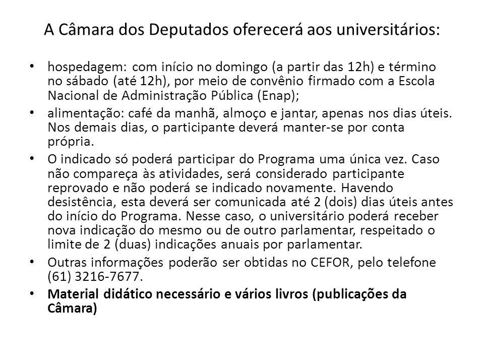 A Câmara dos Deputados oferecerá aos universitários: