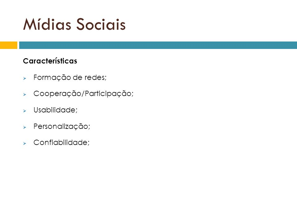 Mídias Sociais Características Formação de redes;