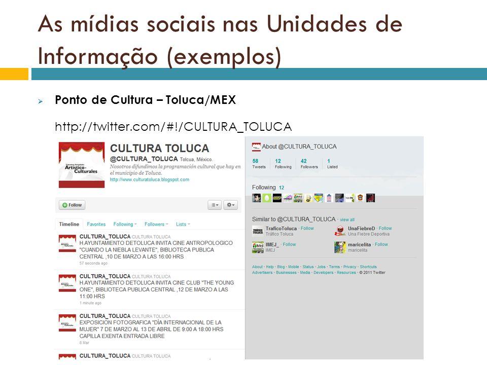 As mídias sociais nas Unidades de Informação (exemplos)