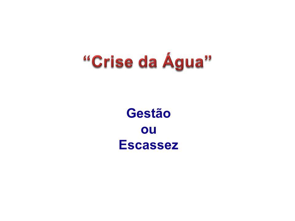 Crise da Água Gestão ou Escassez