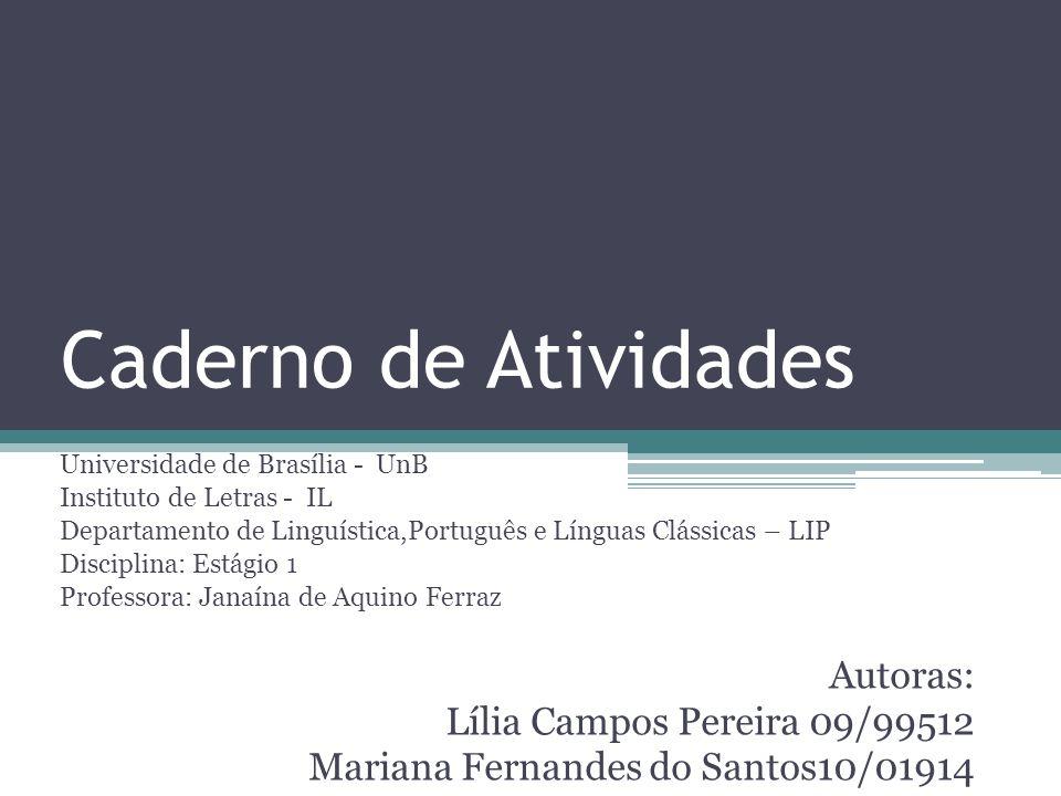 Caderno de Atividades Autoras: Lília Campos Pereira 09/99512