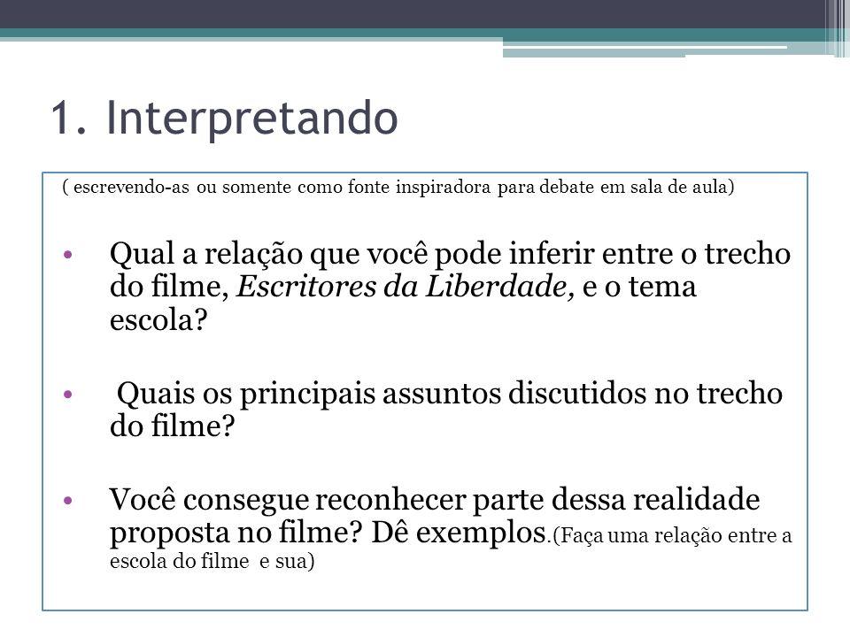 1. Interpretando ( escrevendo-as ou somente como fonte inspiradora para debate em sala de aula)