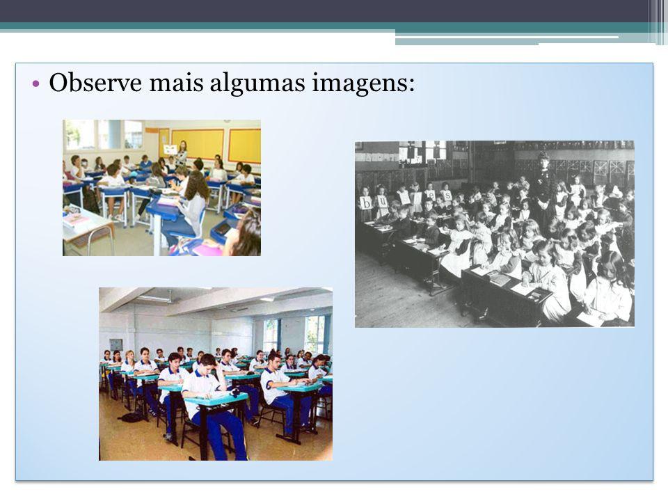 Observe mais algumas imagens: