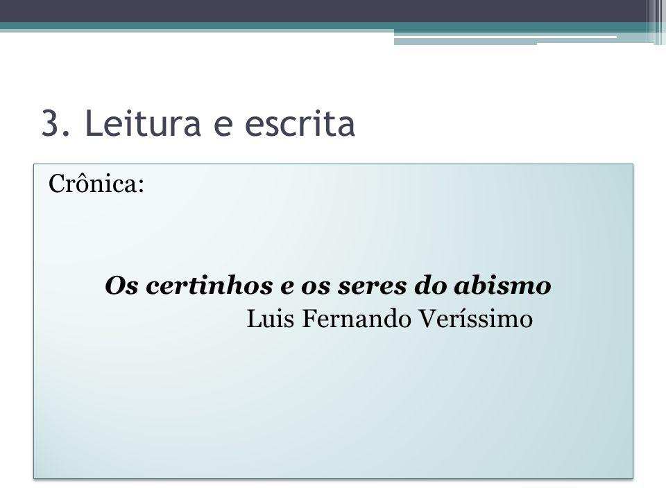 3. Leitura e escrita Crônica: Os certinhos e os seres do abismo Luis Fernando Veríssimo