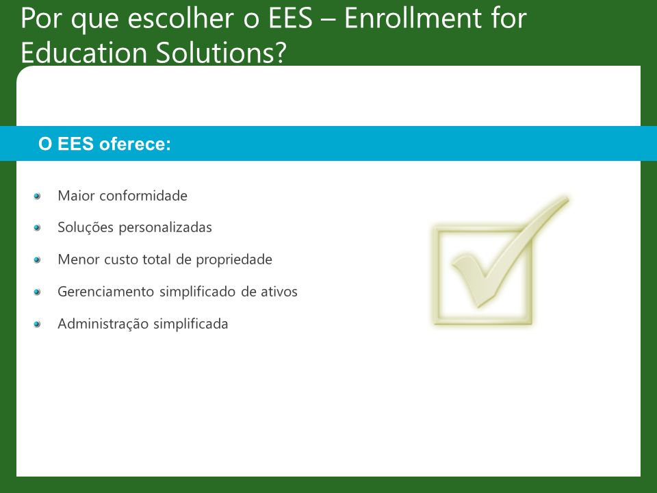 Por que escolher o EES – Enrollment for Education Solutions