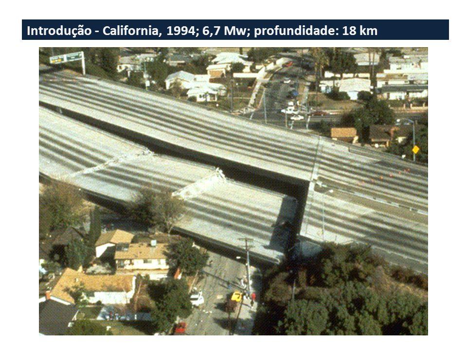 Introdução - California, 1994; 6,7 Mw; profundidade: 18 km