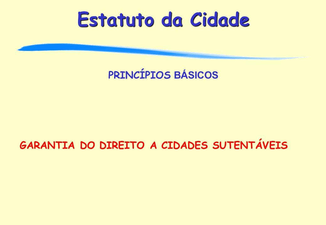 PRINCÍPIOS BÁSICOS GARANTIA DO DIREITO A CIDADES SUTENTÁVEIS