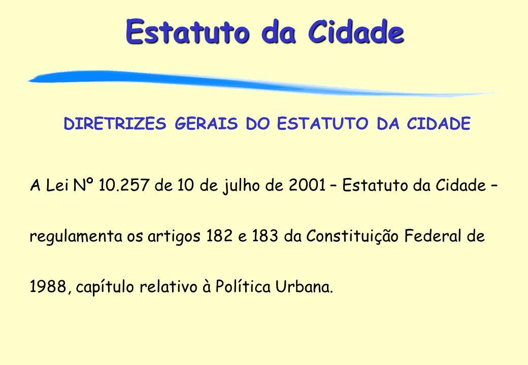 DIRETRIZES GERAIS DO ESTATUTO DA CIDADE