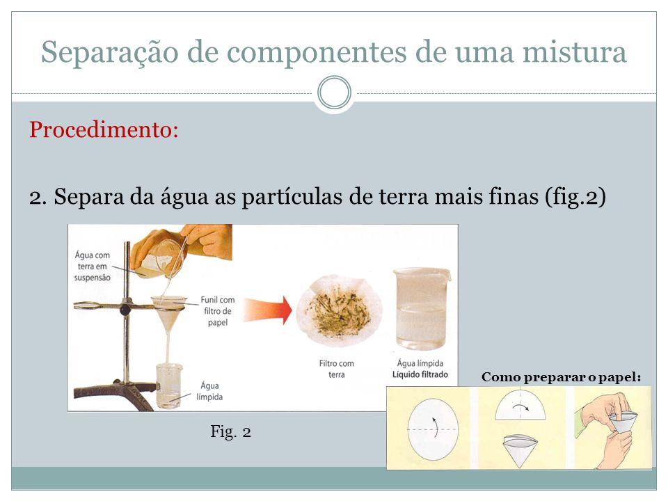 Separação de componentes de uma mistura
