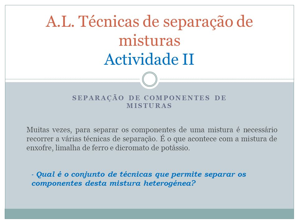 A.L. Técnicas de separação de misturas Actividade II