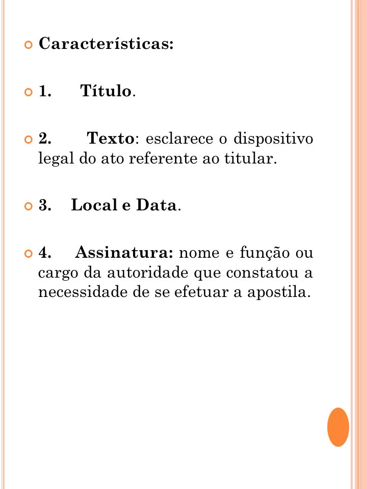 Características: 1. Título. 2. Texto: esclarece o dispositivo legal do ato referente ao titular.