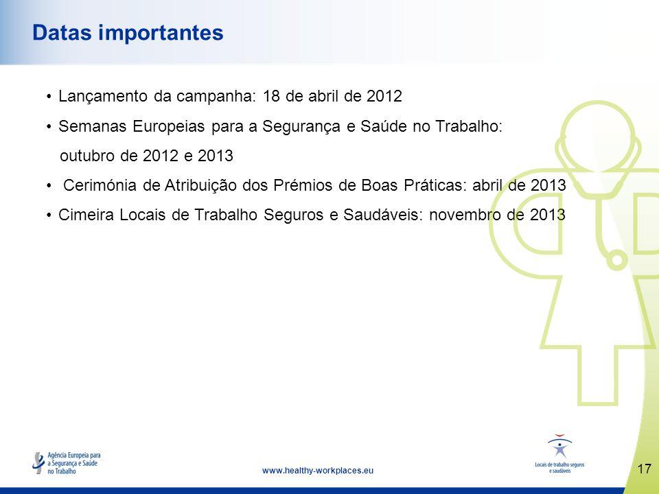 Datas importantes Lançamento da campanha: 18 de abril de 2012