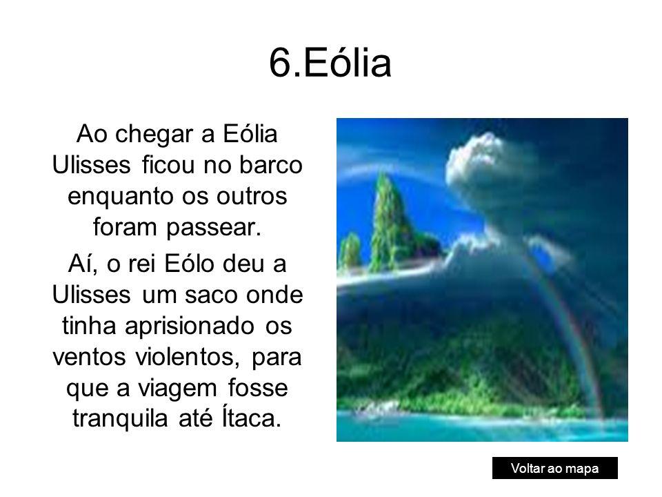 6.Eólia Ao chegar a Eólia Ulisses ficou no barco enquanto os outros foram passear.