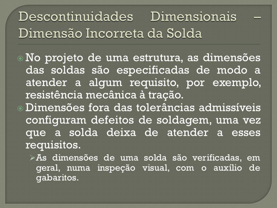 Descontinuidades Dimensionais – Dimensão Incorreta da Solda