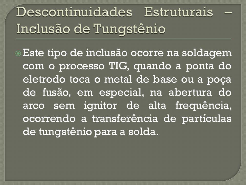Descontinuidades Estruturais – Inclusão de Tungstênio