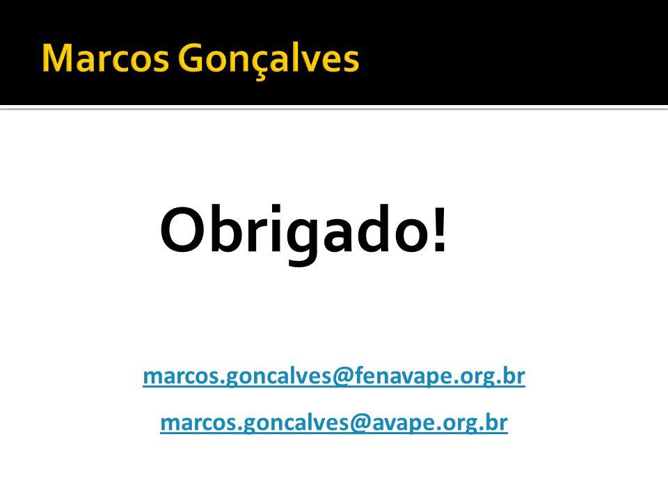 Obrigado! Marcos Gonçalves marcos.goncalves@fenavape.org.br