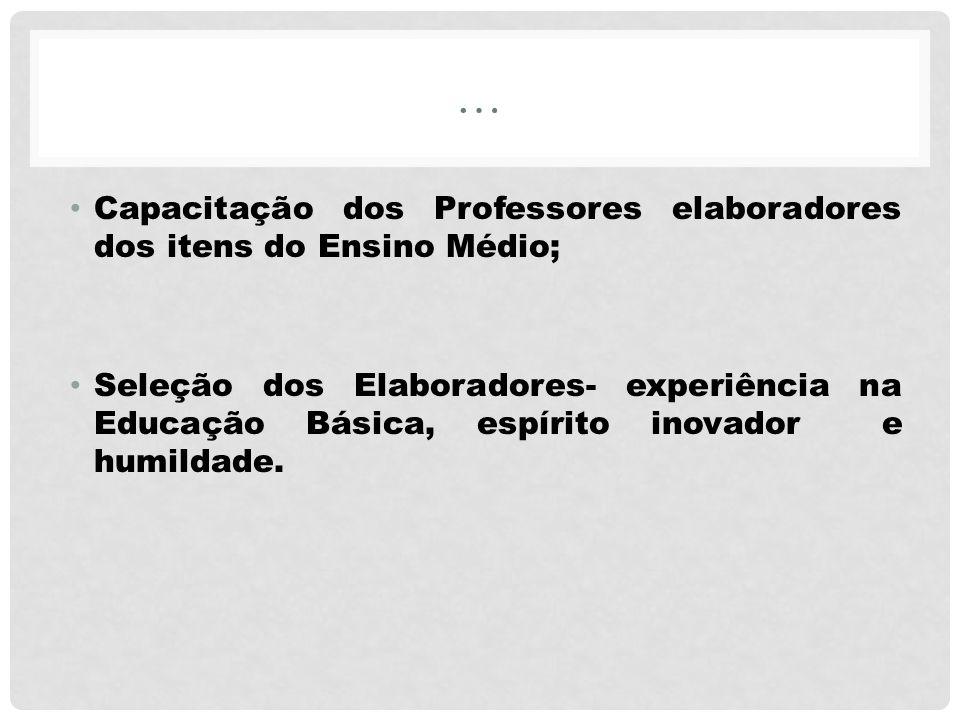 … Capacitação dos Professores elaboradores dos itens do Ensino Médio;