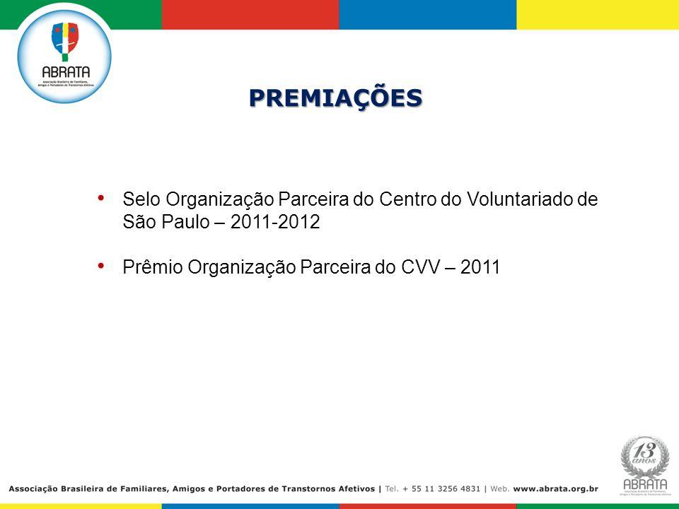 PREMIAÇÕES Selo Organização Parceira do Centro do Voluntariado de São Paulo – 2011-2012. Prêmio Organização Parceira do CVV – 2011.