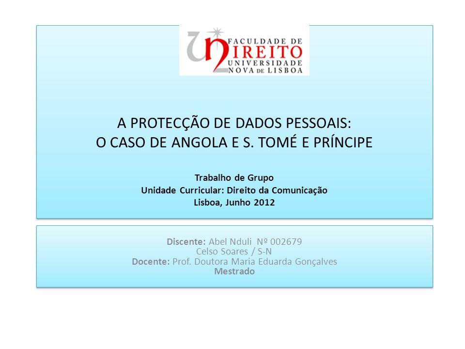 A PROTECÇÃO DE DADOS PESSOAIS: O CASO DE ANGOLA E S