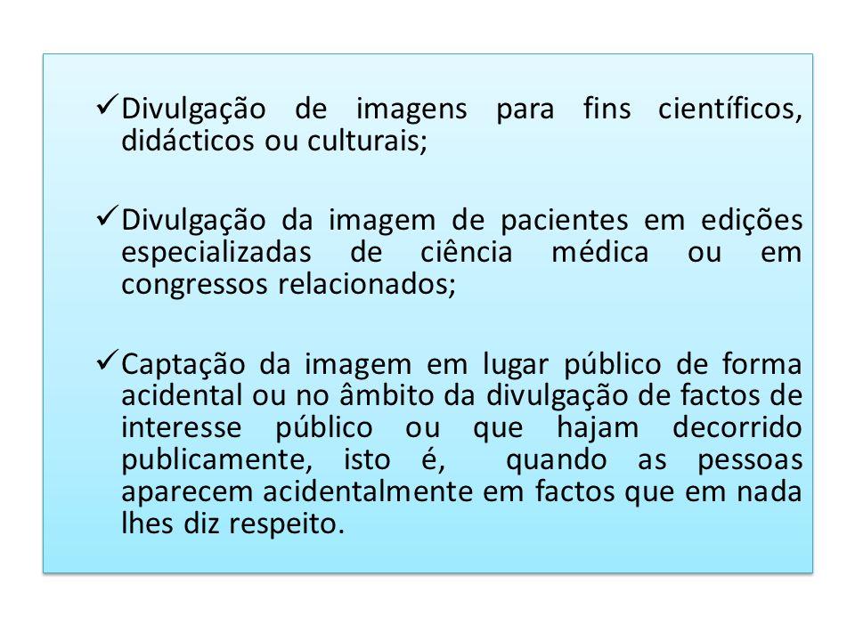 Divulgação de imagens para fins científicos, didácticos ou culturais;