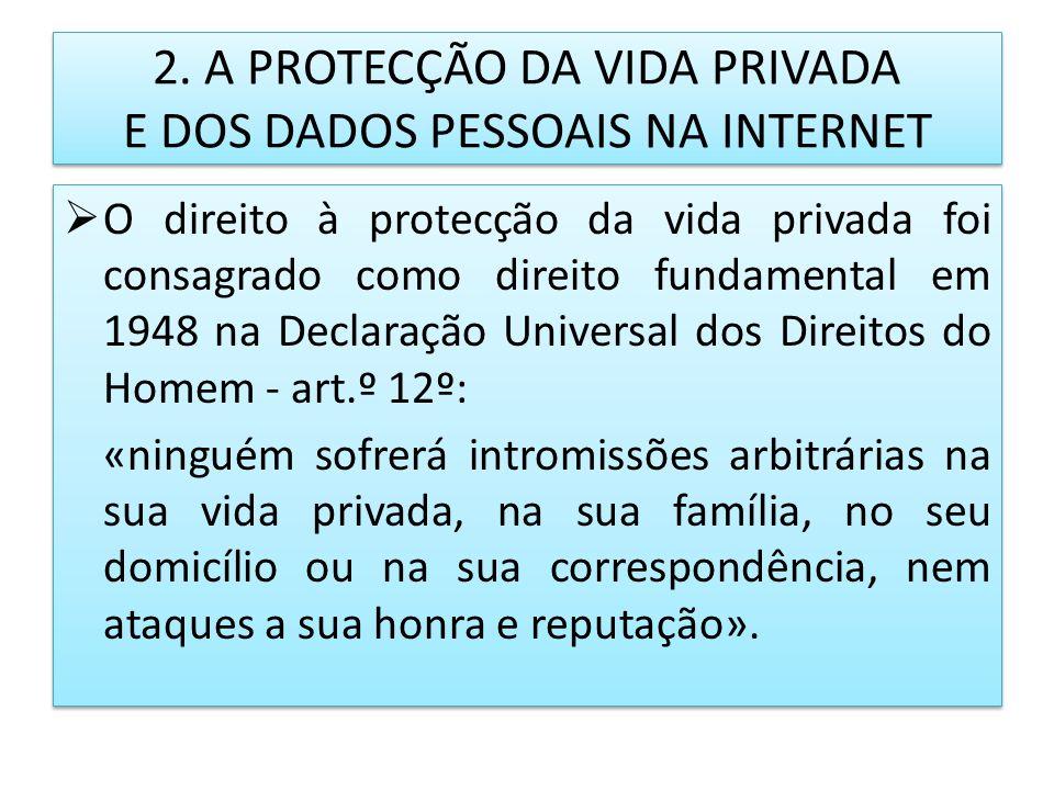 2. A PROTECÇÃO DA VIDA PRIVADA E DOS DADOS PESSOAIS NA INTERNET