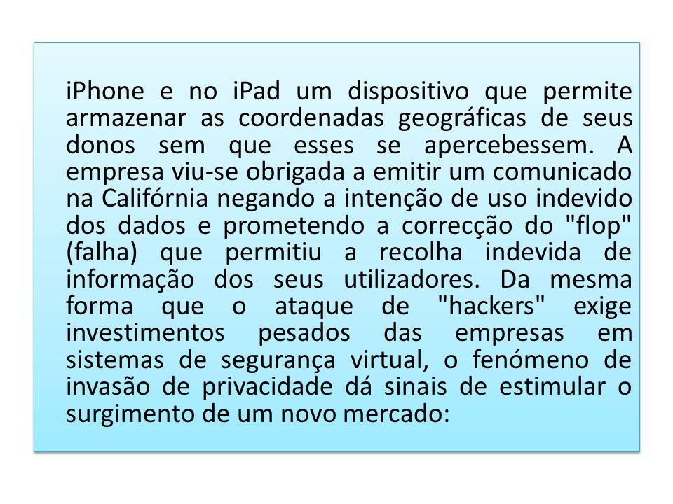 iPhone e no iPad um dispositivo que permite armazenar as coordenadas geográficas de seus donos sem que esses se apercebessem.