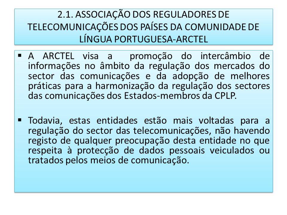 2.1. ASSOCIAÇÃO DOS REGULADORES DE TELECOMUNICAÇÕES DOS PAÍSES DA COMUNIDADE DE LÍNGUA PORTUGUESA-ARCTEL