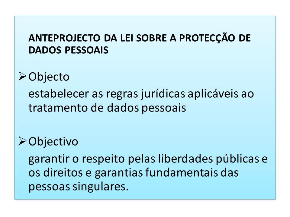 ANTEPROJECTO DA LEI SOBRE A PROTECÇÃO DE DADOS PESSOAIS