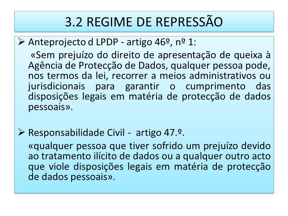 3.2 REGIME DE REPRESSÃO Anteprojecto d LPDP - artigo 46º, nº 1: