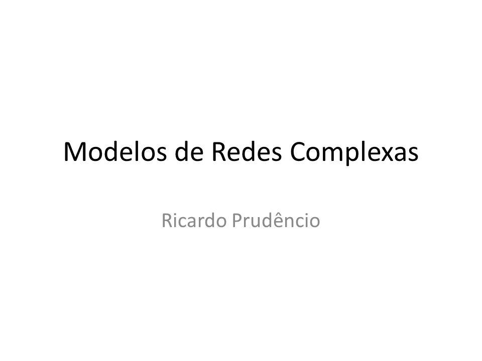 Modelos de Redes Complexas
