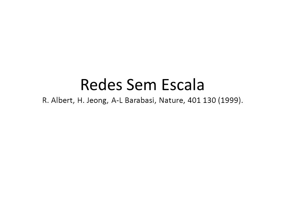 Redes Sem Escala R. Albert, H