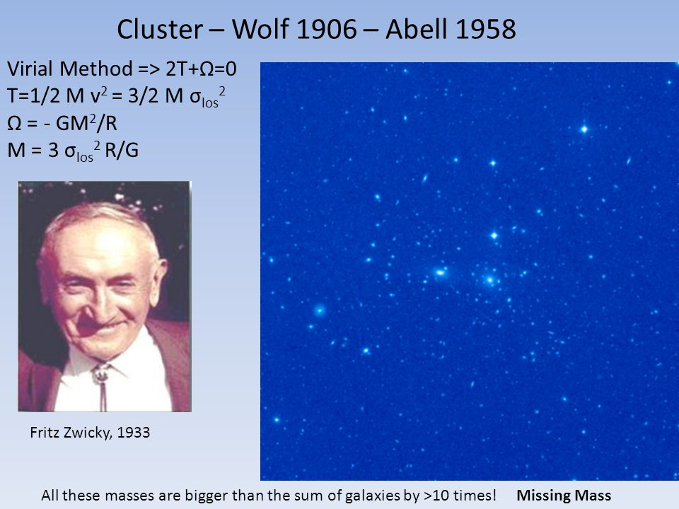 Cluster – Wolf 1906 – Abell 1958 Virial Method => 2T+Ω=0