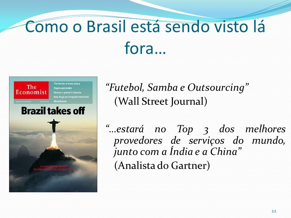 Como o Brasil está sendo visto lá fora…