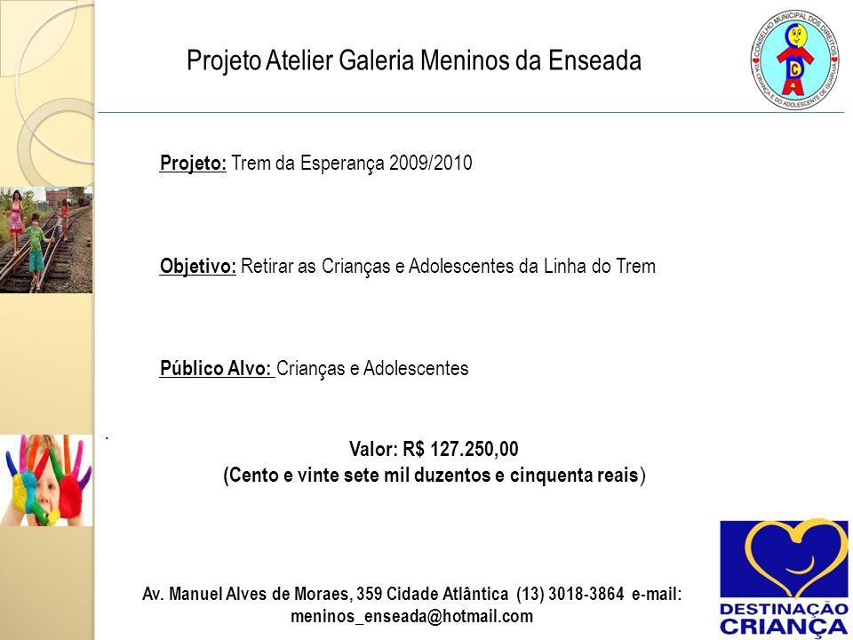 (Cento e vinte sete mil duzentos e cinquenta reais)