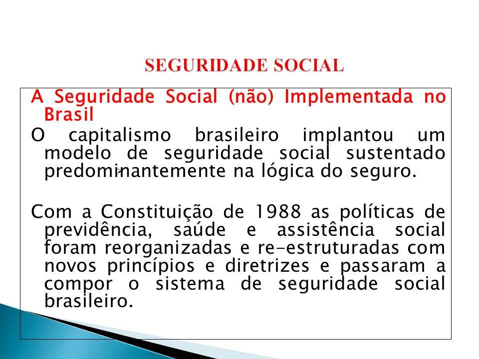 A Seguridade Social (não) Implementada no Brasil