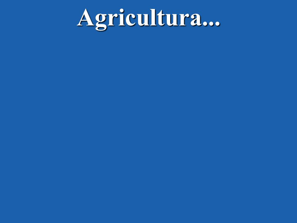 Agricultura...