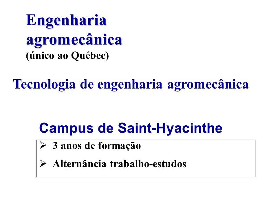 Engenharia agromecânica (único ao Québec)