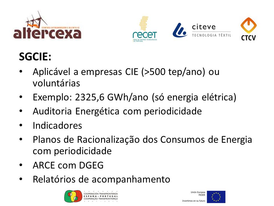 SGCIE: Aplicável a empresas CIE (>500 tep/ano) ou voluntárias