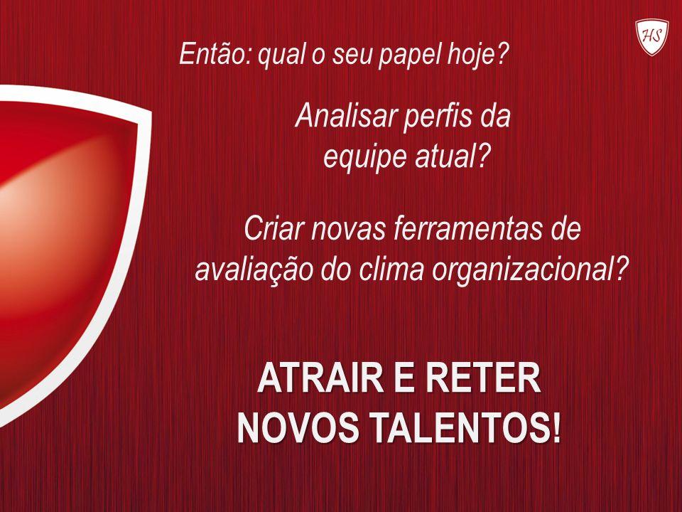 ATRAIR E RETER NOVOS TALENTOS!